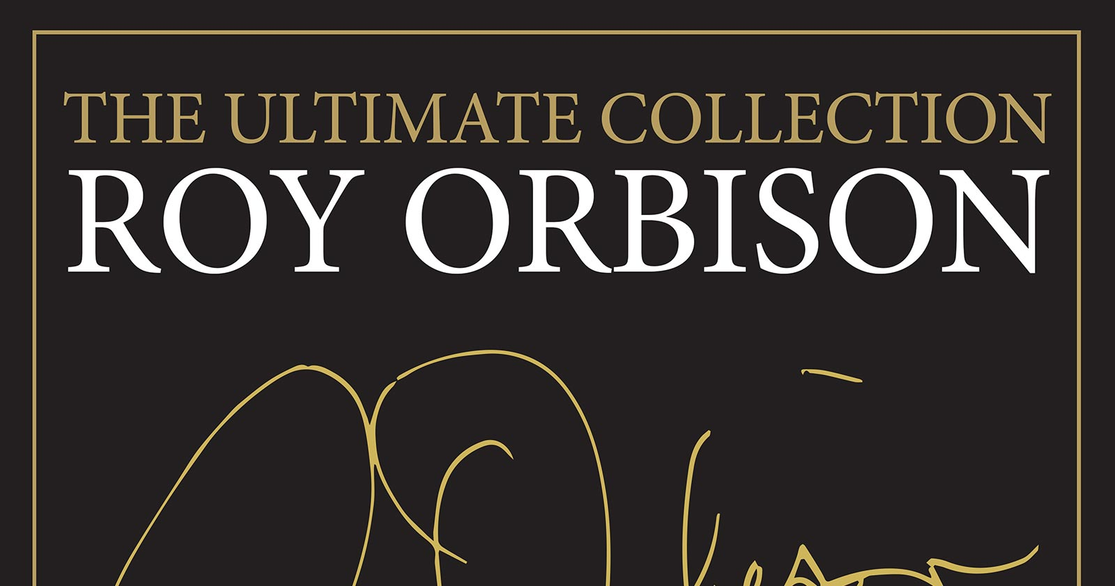'The Ultimate Collection' Marks The First-Ever Anthology of Roy Orbison