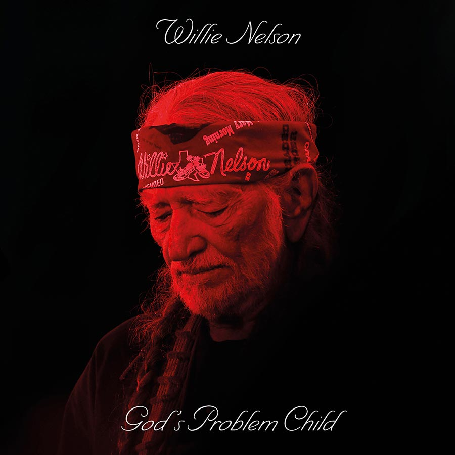 God S Problem Child Featuring 13 New Willie Nelson