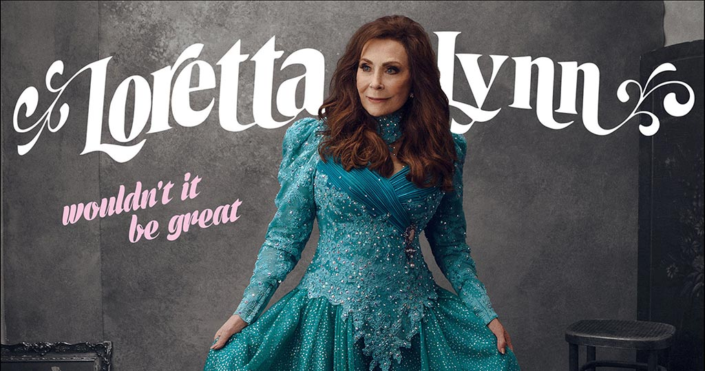 Loretta Lynn Album 'Wouldn't It Be Great' Postponed To 2018