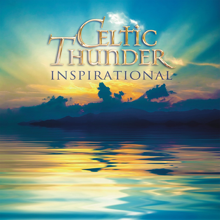 Celtic Thunder To Release 'Inspirational' A Collection of Christian Inspired Tracks