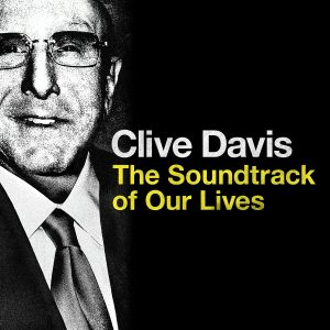 Clive Davis:  The Soundtrack of Our Lives (Digital Deluxe)
