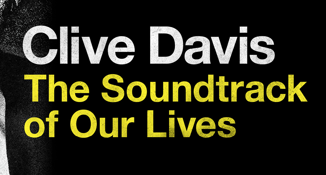 'Clive Davis – The Soundtrack of Our Lives' Deluxe Digital Version, An Apple Music Exclusive, Set For Release September 27