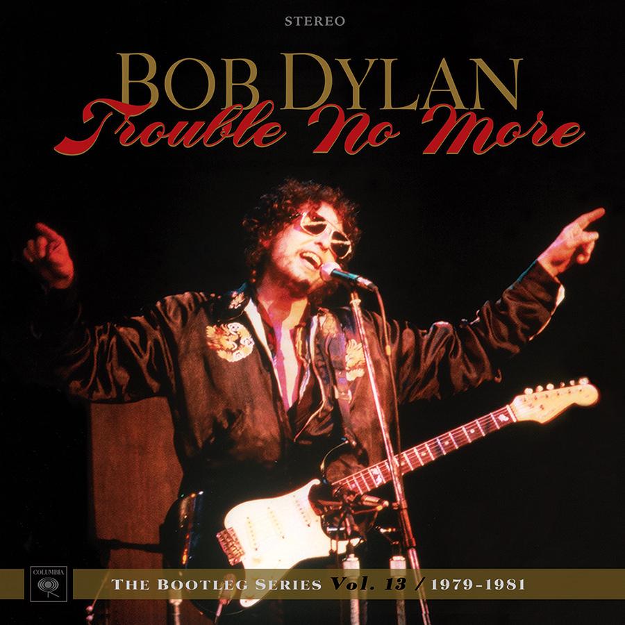 Bob Dylan 'Trouble No More – The Bootleg Series Vol. 13 / 1979-1981' Coming November 3