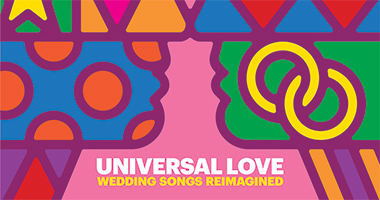 'UNIVERSAL LOVE,' Album Of Reimagined Wedding Songs, Available Now
