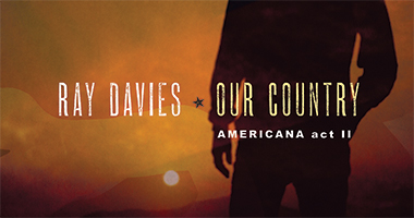Ray Davies To Release 'Our Country: Americana Act II' June 29