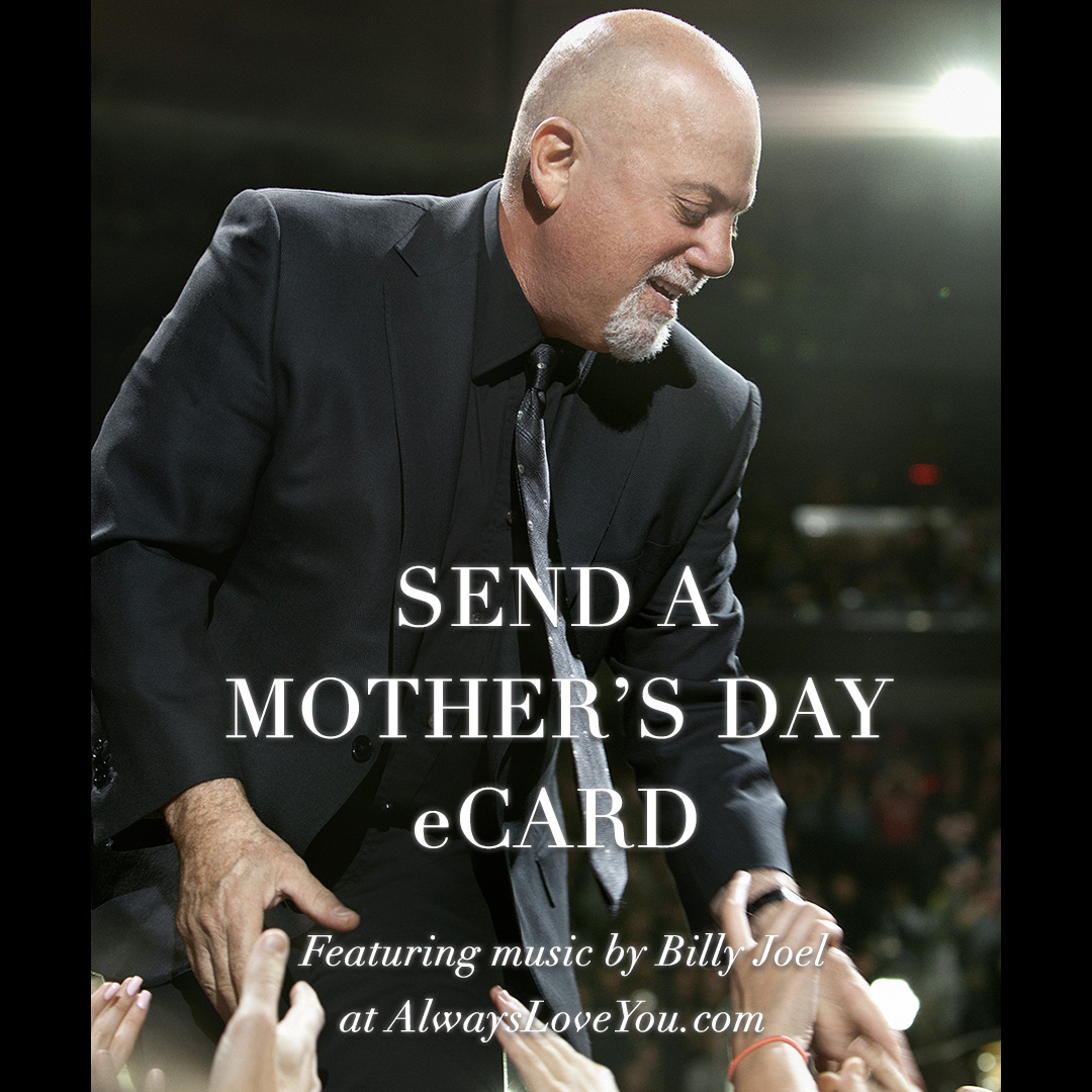 Send A Mother's Day eCard Featuring Music By Billy Joel