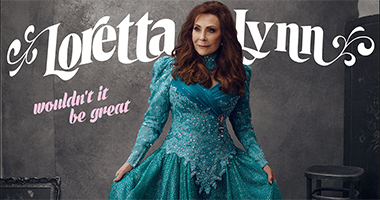 American Music Icon Loretta Lynn Releasing Eagerly-Awaited New Studio Album, 'Wouldn't It Be Great,' on Friday, September 28