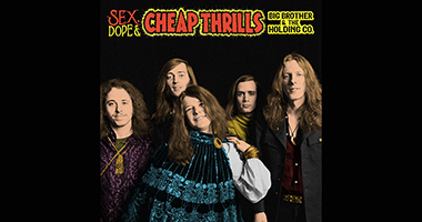 Sex, Dope & Cheap Thrills, Big Brother & The Holding Company's Major Label Debut, Restored for 50th Anniversary of Janis Joplin's Final Album with the Band
