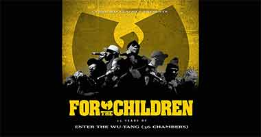 "Certified Classics to Release ""For The Children: 25 Years of Enter The Wu-Tang (36 Chambers)"" Short Film"