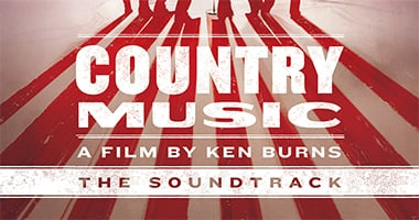 Legacy Recordings Set to Release COUNTRY MUSIC – A Film By Ken Burns (The Soundtrack) in Multiple Formats