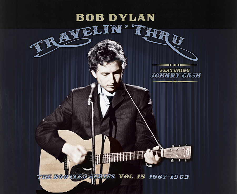 Bob Dylan (Featuring Johnny Cash) – Travelin' Thru, 1967 – 1969: The Bootleg Series Vol. 15 To Be Released By Columbia Records/Legacy Recordings Nov. 1