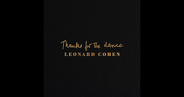 Leonard Cohen's Thanks For The Dance Available Today
