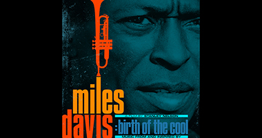 "Columbia Records/Legacy Recordings Set to Release Miles Davis – Music From and Inspired by ""Miles Davis: Birth of the Cool,"" a Film by Stanley Nelson"