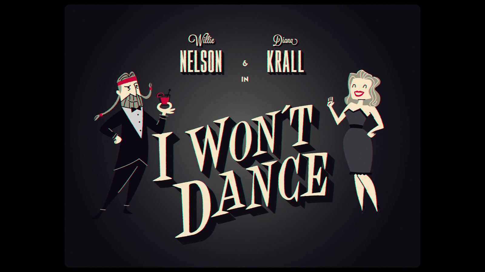 "New Animated Video for Willie Nelson-Diana Krall Duet, ""I Won't Dance,"" Premiering Friday, February 12"
