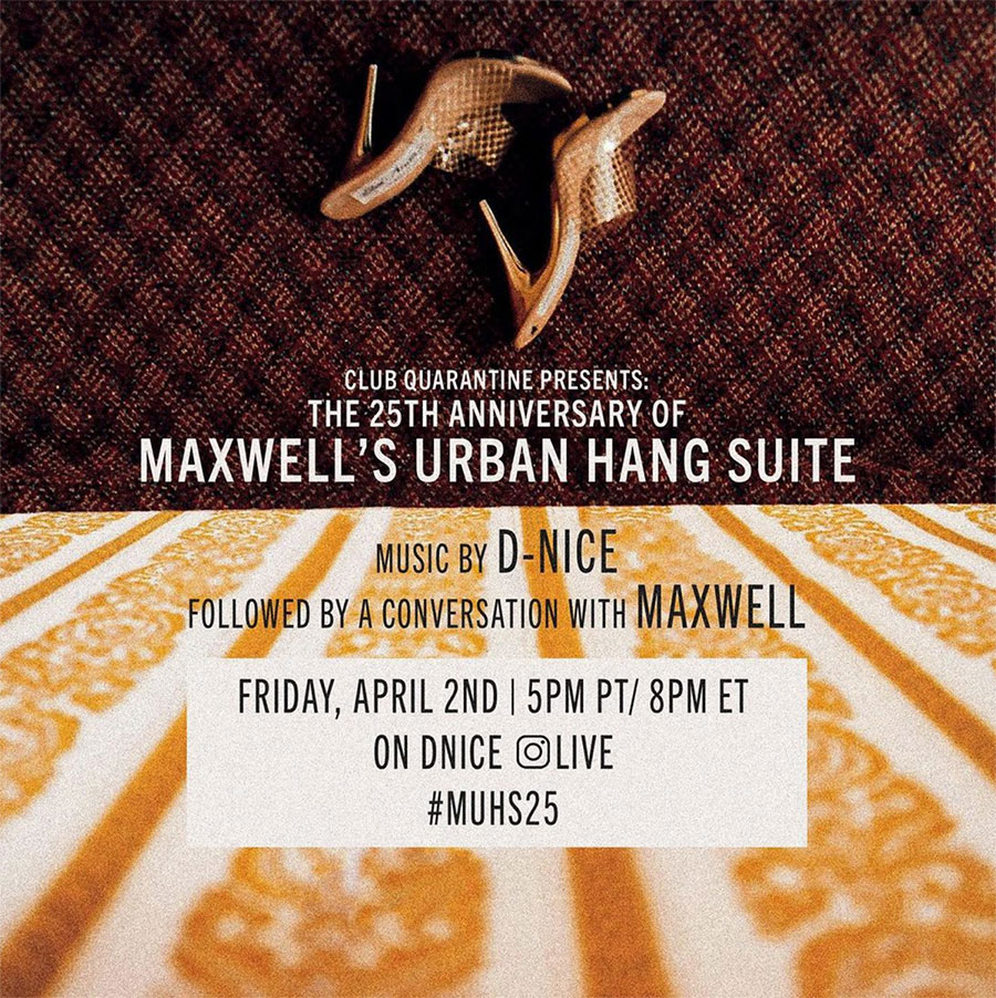 Tune In: D-Nice Celebrates 'Maxwell's Urban Hang Suite' April 2