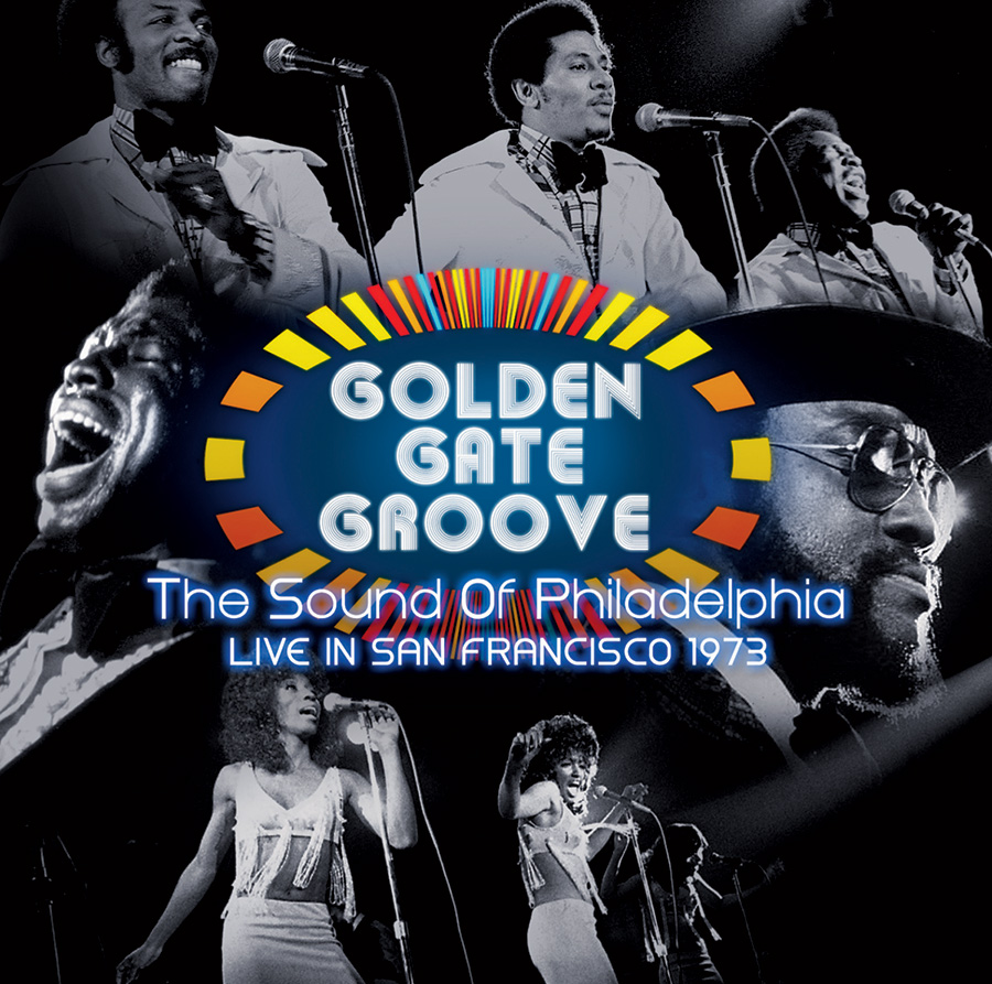 Golden Gate Groove: The Sound of Philadelphia Live 1973