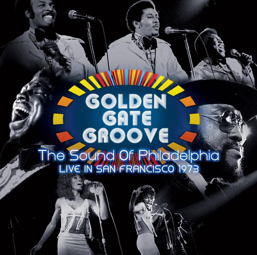 Golden Gate Groove: The Sound of Philadelphia Live 1973