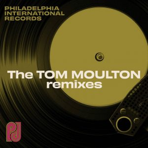 Philadelphia International Records: The Tom Moulton Remixes