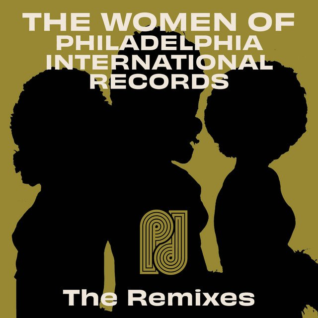 The Women of Philadelphia International Records – The Remixes