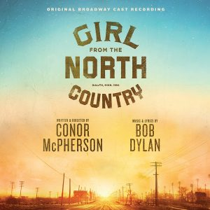 Girl From The North Country – Original Broadway Cast Recording