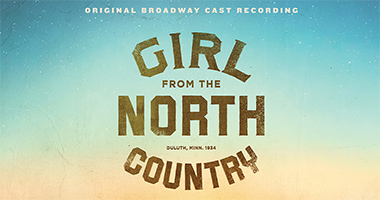 Legacy Recordings Set to Release 'Girl From The North Country – Original Broadway Cast Recording' on Friday, August 20