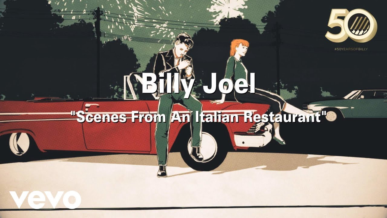 New Music Video For Billy Joel's 'Scenes From An Italian Restaurant'