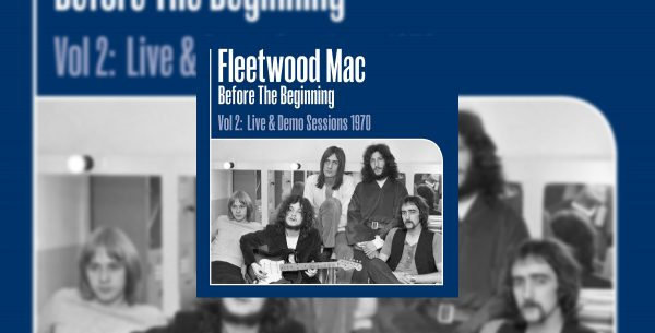 Peter Green's Fleetwood Mac – 'Before The Beginning Vol. 2' Out Now