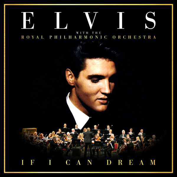 Elvis Presley with the Royal Philharmonic Orchestra – 'If I Can Dream'