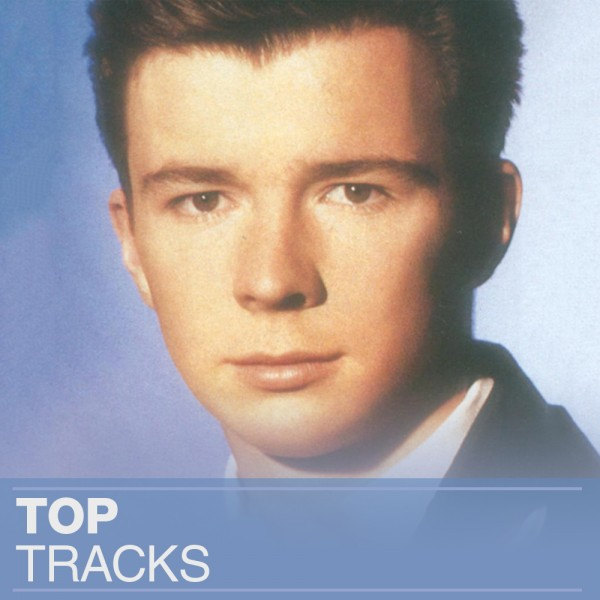 Rick Astley – Top tracks