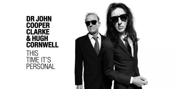 Dr John Cooper Clarke and Hugh Cornwell team up for 'This Time It's Personal'