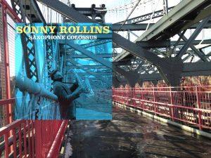 Sonny Rollins 56 POPSPOTS Wburg Bridge