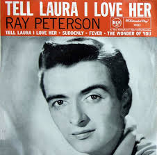 ray-peterson-tell-laura-i-love-her