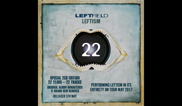 'LEFTISM 22' – OUT NOW