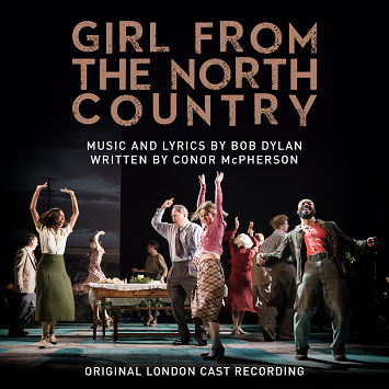 GIRL FROM THE NORTH COUNTRY – CAST ALBUM – OUT NOW