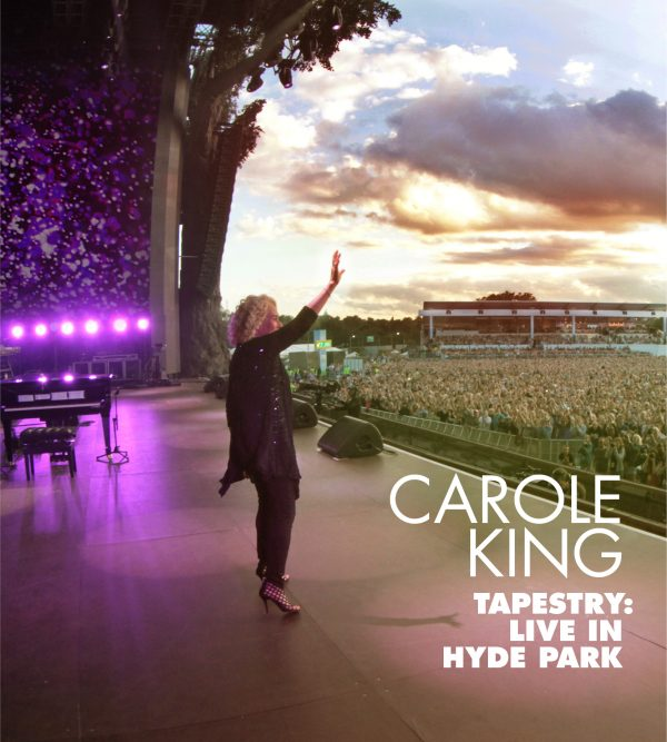 CAROLE KING – 'TAPESTRY: LIVE IN HYDE PARK' – OUT NOW