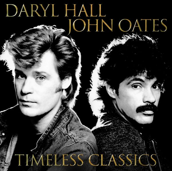 DARYL HALL & JOHN OATES – TIMELESS CLASSICS – OUT NOW