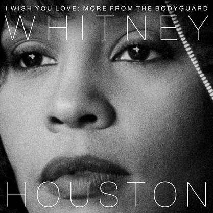 Whitney Houston – 'I Wish You Love: More From The Bodyguard' – Out Nov. 17th