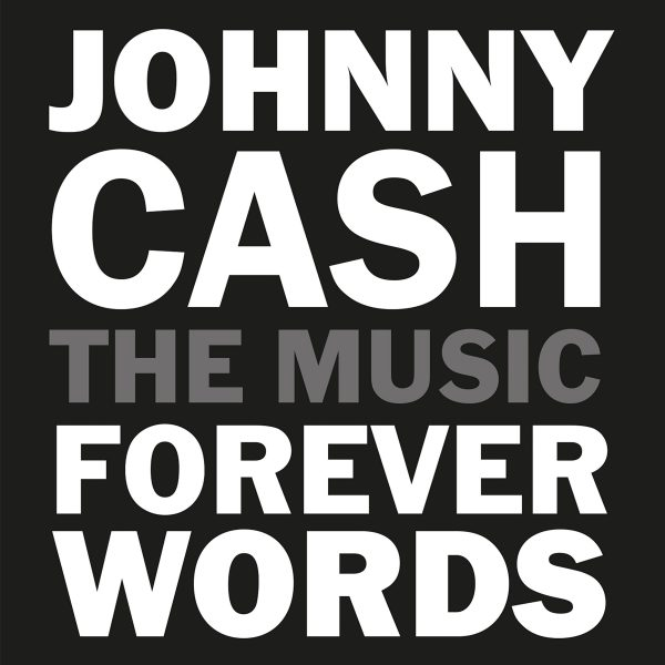 JOHNNY CASH: FOREVER WORDS – OUT NOW