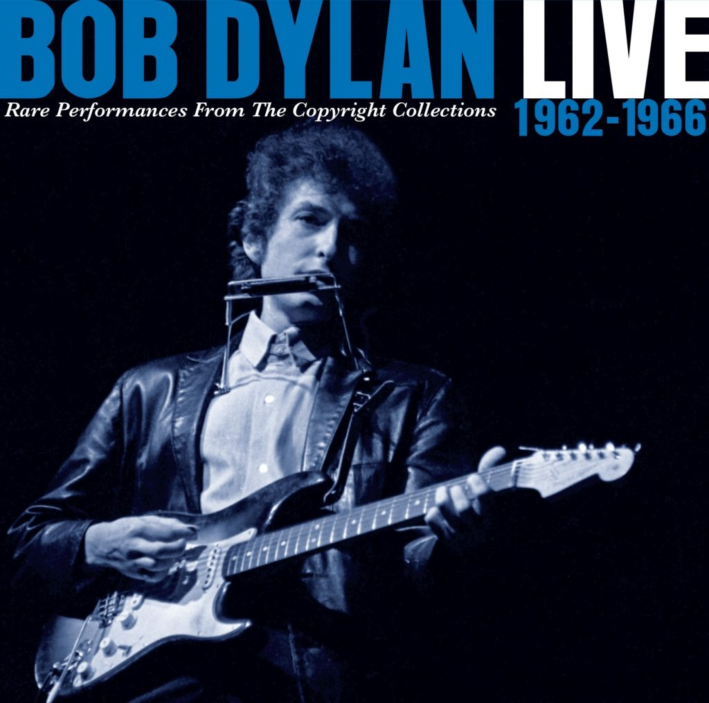 Bob Dylan – 'Live 1962 – 1966: Rare Performances From The Copyright Collections' – Out Now