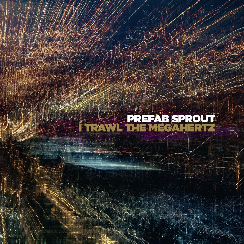 Prefab Sprout – 'I Trawl The Megahertz'