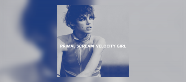 PRIMAL SCREAM'S VELOCITY GIRL TO BE REISSUED ON 7″ VINYL WITH BRAND NEW TRACK