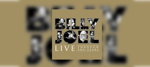 BILLY JOEL CELEBRATES 70TH WITH LIVE THROUGH THE YEARS PLAYLIST