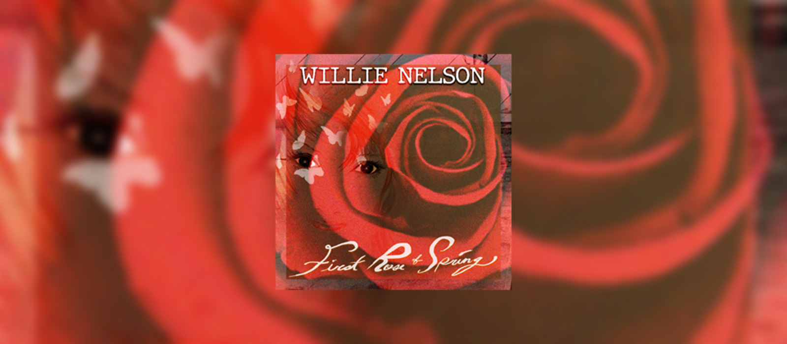 Willie Nelson – 'First Rose of Spring'