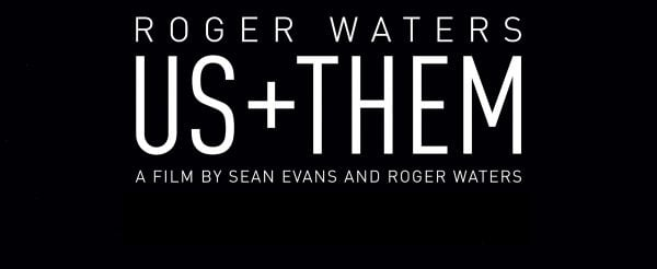 Roger Waters 'Us + Them' – Out Now