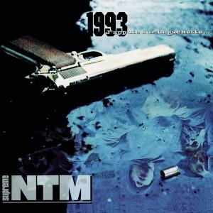 Supràme NTM – 1993…J'appuie sur la gachette