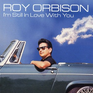 (1974) Roy Orbison – I'm Still In Love With You