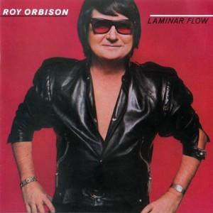 (1979) Roy Orbison – Laminar Flow