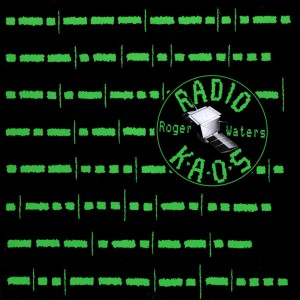 (1987) Roger Waters – Radio K.A.O.S