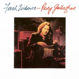(1990) Rory Gallagher – Fresh Evidence