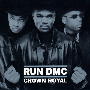 (2000) Run-DMC – Crown Royal